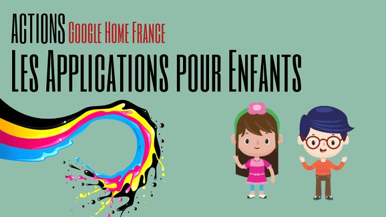 Les applications du Google Home pour enfant google home france