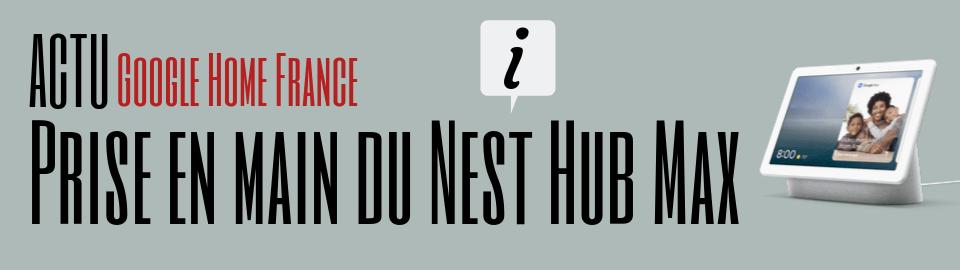 Prise en main du Google Nest Hub Max
