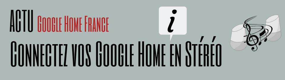 Connectez vos Google Home en Stéréo