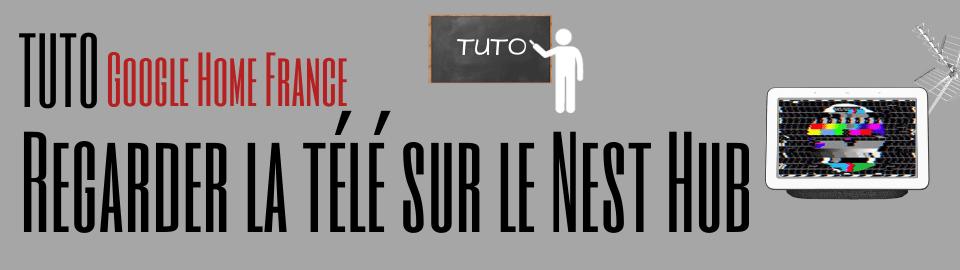 Regarder la télé sur un Google Nest Hub