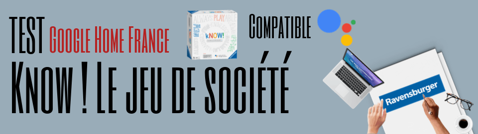 Test de kNOW! le jeu de plateau compatible google assistant
