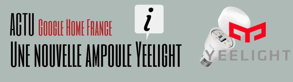 Une nouvelle ampoule Yeelight