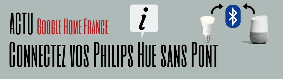 Connectez vos Philips Hue à Google Assistant sans Pont