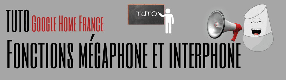 Mode MEGAPHONE et INTERPHONE !
