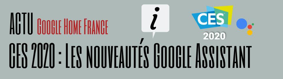 CES 2020 : Les nouveautés Google Assistant