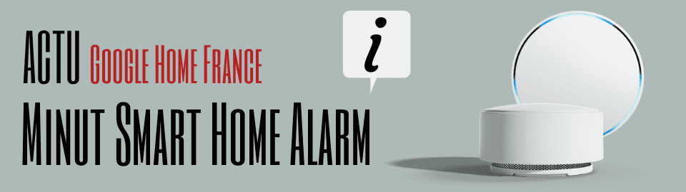 Minut Smart Home Alarm : l'alarme compatible Google Assistant
