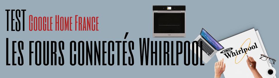 Les fours connectés Whirlpool compatible Google Assistant