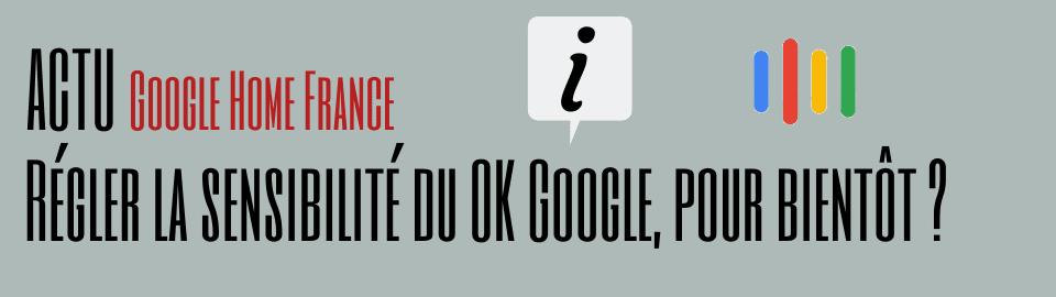 Régler la sensibilité du OK Google, c'est pour bientôt ?