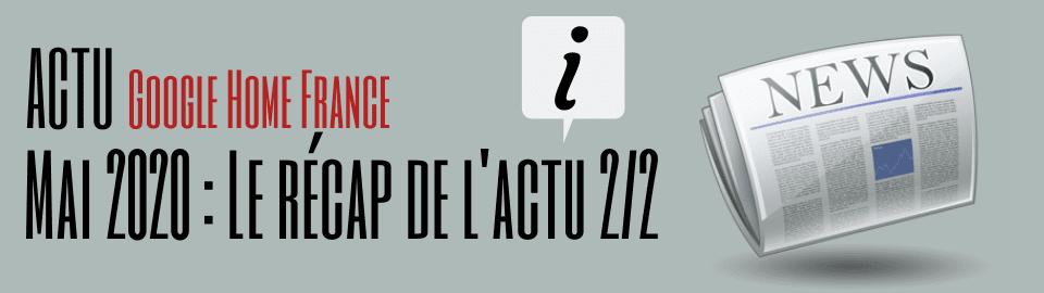 Mai 2020 : Le recap de l'actu (2/2)
