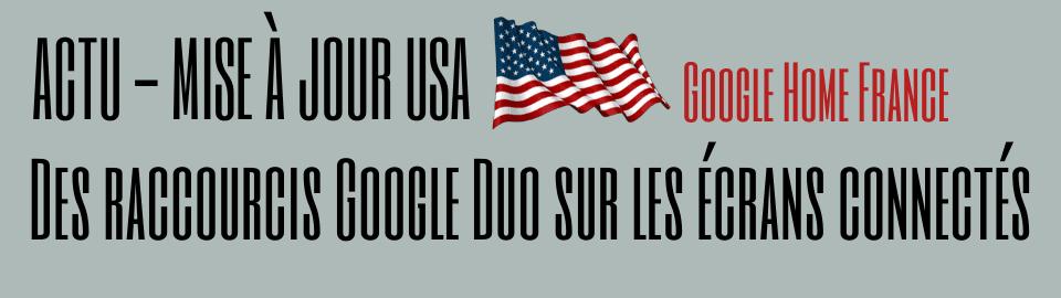 Des raccourcis Google Duo sur les écrans connectés