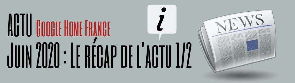 Juin 2020 : Le récap de l'actu (1/2)