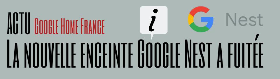 La nouvelle enceinte Google Nest a fuitée