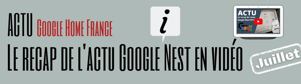 Le recap de l'actu Google Nest de juillet en vidéo
