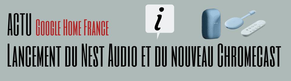 Lancement du Nest Audio et du nouveau Chromecast