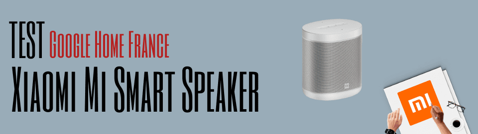 Test : Xiaomi Mi Smart Speaker