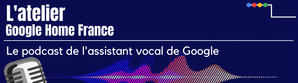 Lancement du podcast Google Home France