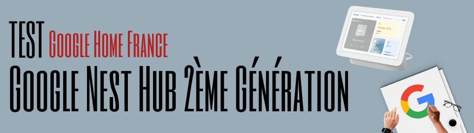 Test : Nouveau Nest Hub 2ème Génération !!