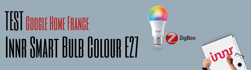 Innr Smart Bulb colour E27: la meilleure alternative aux ampoules Philips Hue?