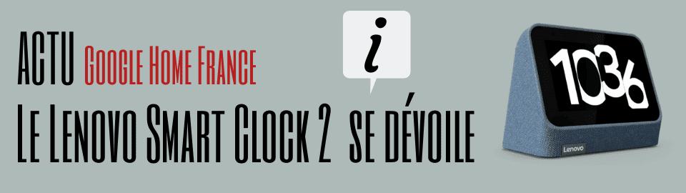 Le Lenovo Smart Clock 2 se dévoile